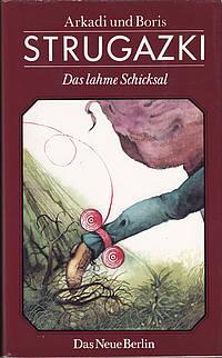 Die häßlichen Schwäne erschienen als Binnenhandlung in Das lahme Schicksal, Cover von Carl Hoffmann