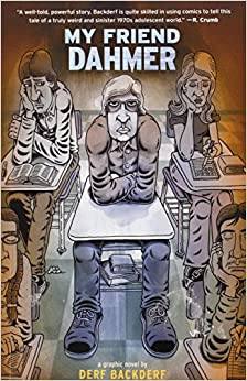 John »Derf« Backdert, Verfasser der Graphic Novel »My friend Dahmer«, ging mit dem Killer zur Schule (Buch-Cover)