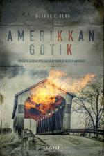 Amerikkan Gotik von Markus K. Korb